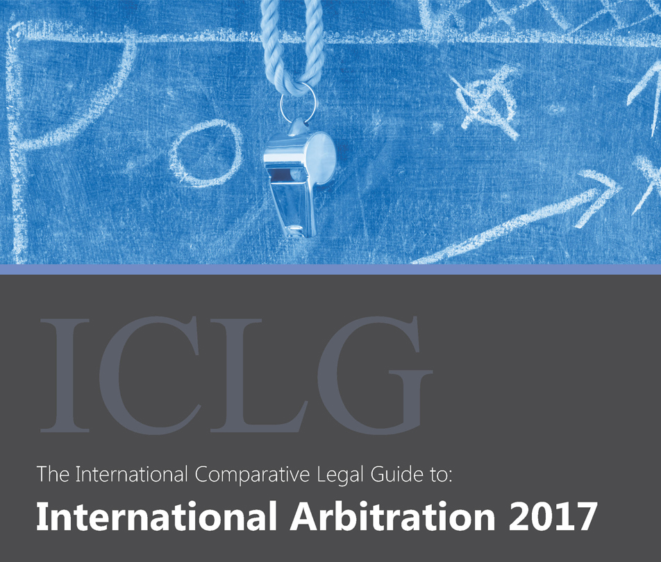 The International Comparative Legal Guide to: International Arbitration 2017